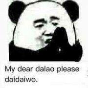My dear dalao please daidaiwo